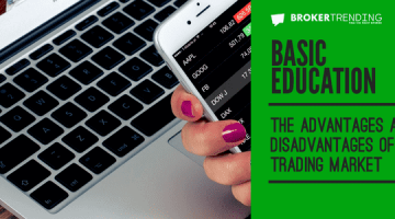 The advantages and disadvantages of Forex trading market