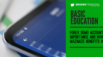 The importance of Forex demo accounts and how to maximize the benefits in trading