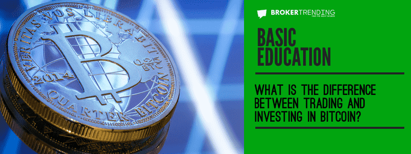 Education article: Trading vs Investing in Bitcoin