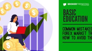 Common mistakes in Forex market trading and how to avoid them?