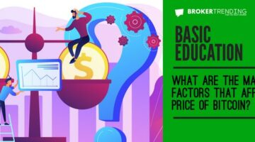 What are the main factors that affect the price of Bitcoin ?